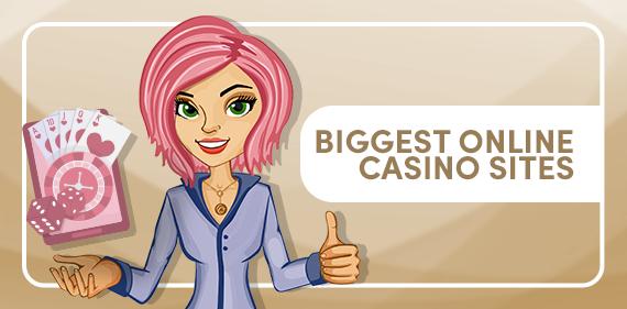 Biggest Online Casino Sites